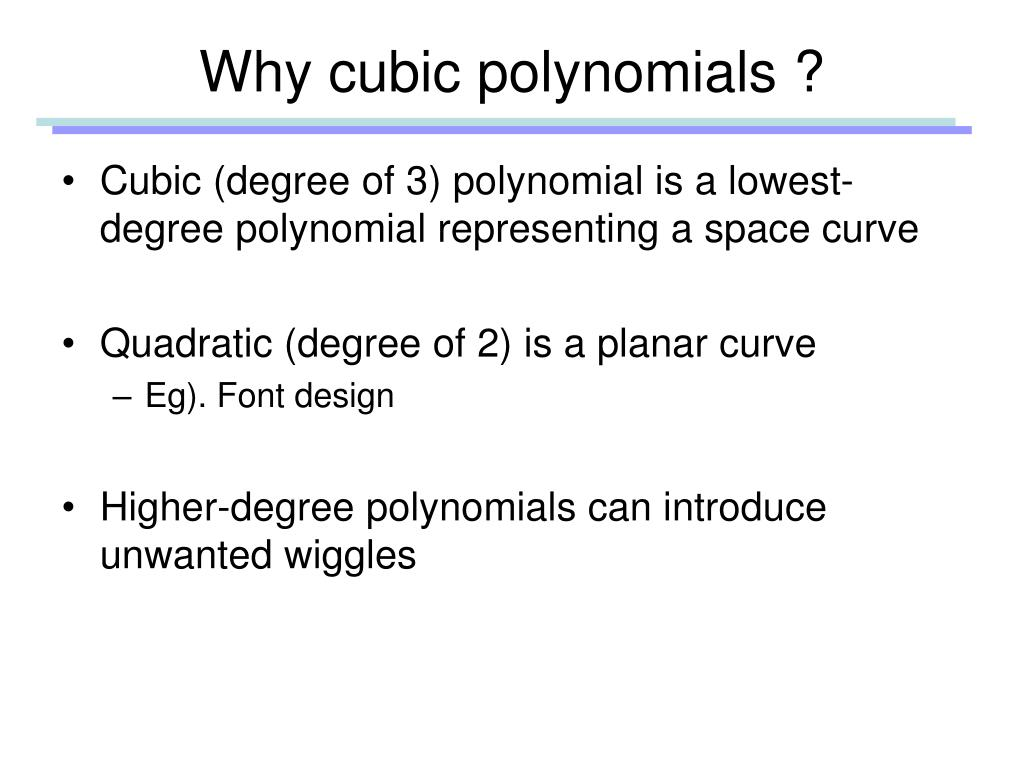 Why cubic polynomials ?
