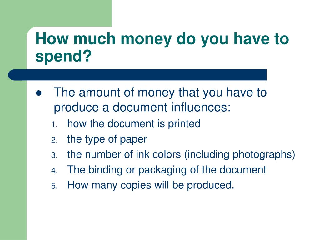 How much money do you have to spend?