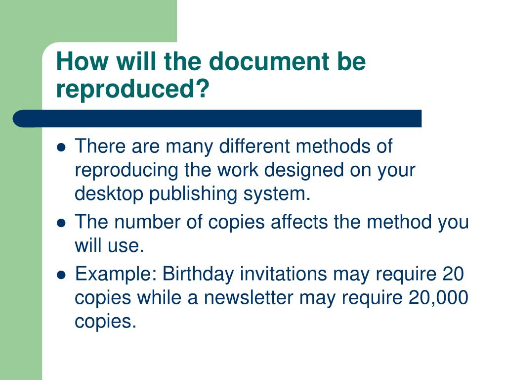 How will the document be reproduced?