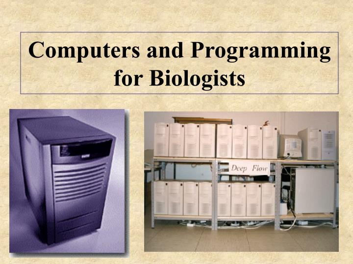 Computers and programming for biologists