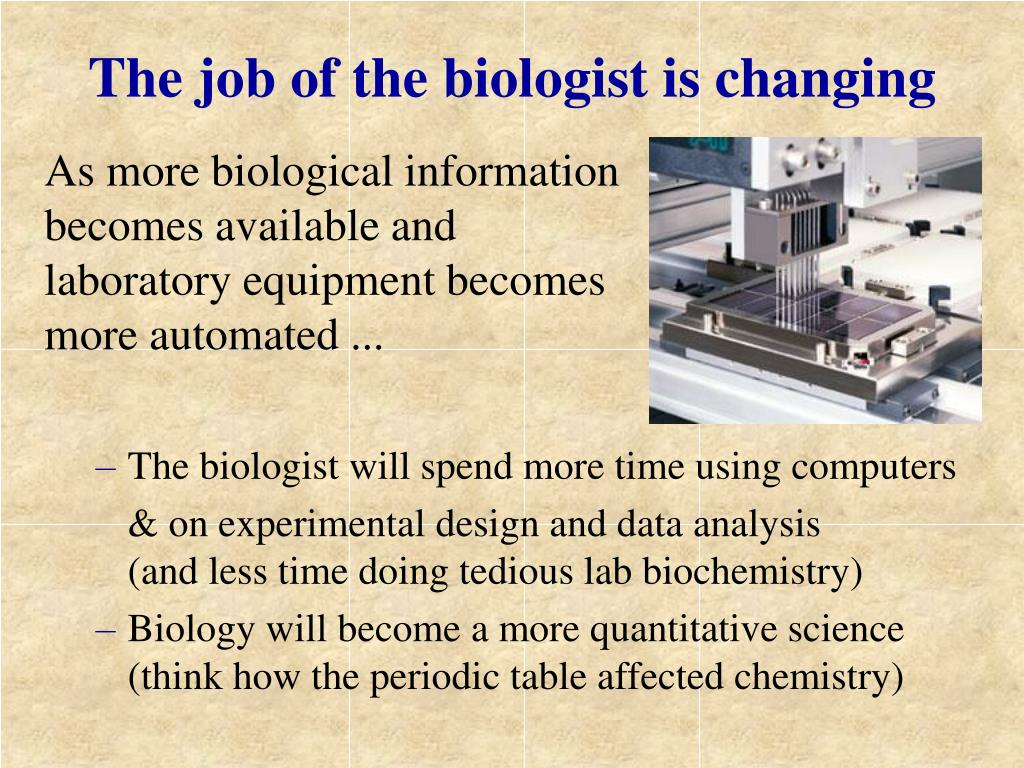 The job of the biologist is changing