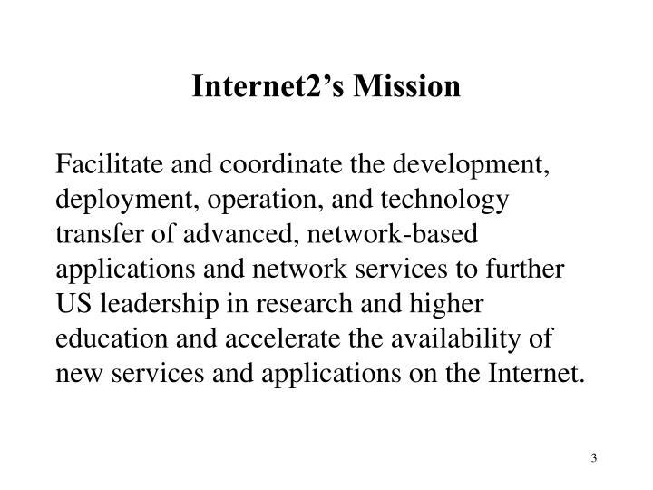 Internet2 s mission