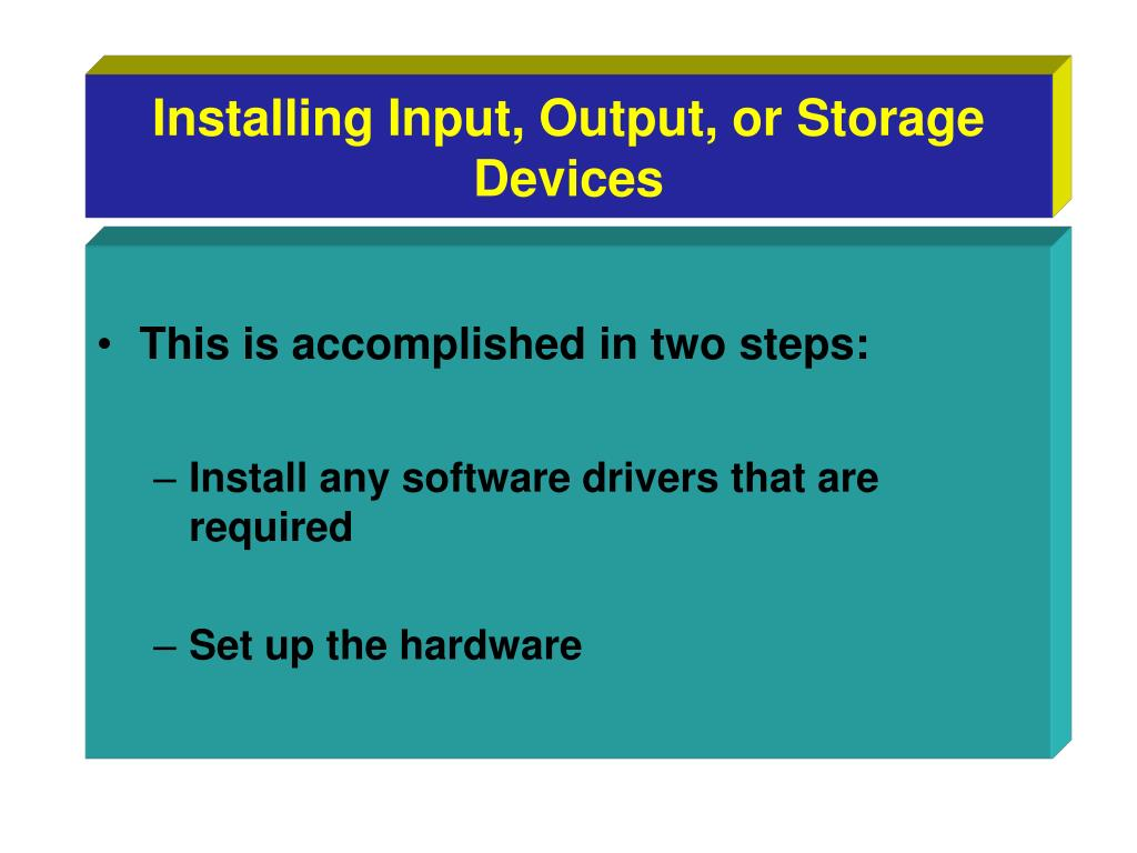 Installing Input, Output, or Storage Devices