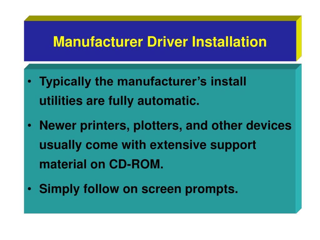 Manufacturer Driver Installation