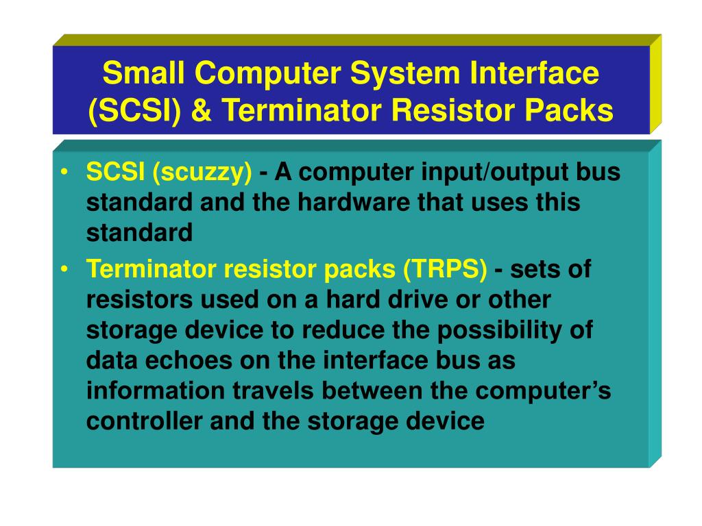Small Computer System Interface (SCSI) & Terminator Resistor Packs