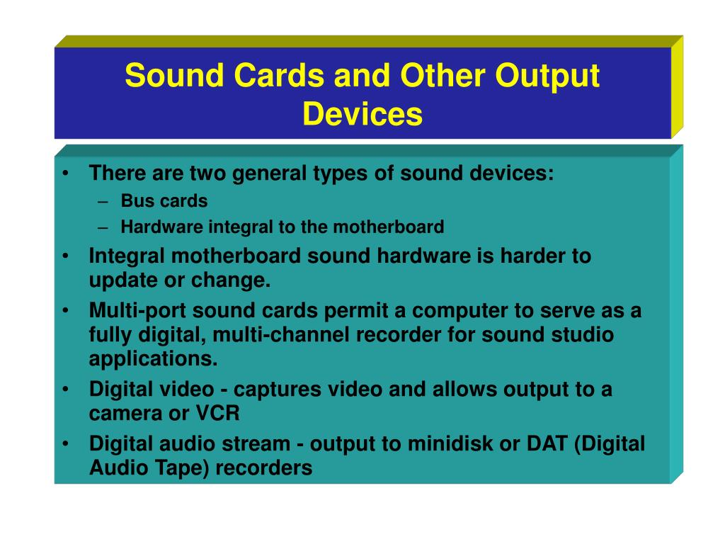 Sound Cards and Other Output Devices