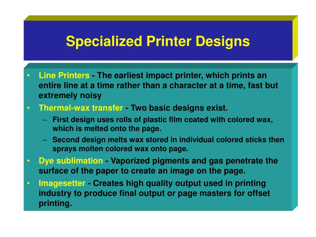 Specialized Printer Designs