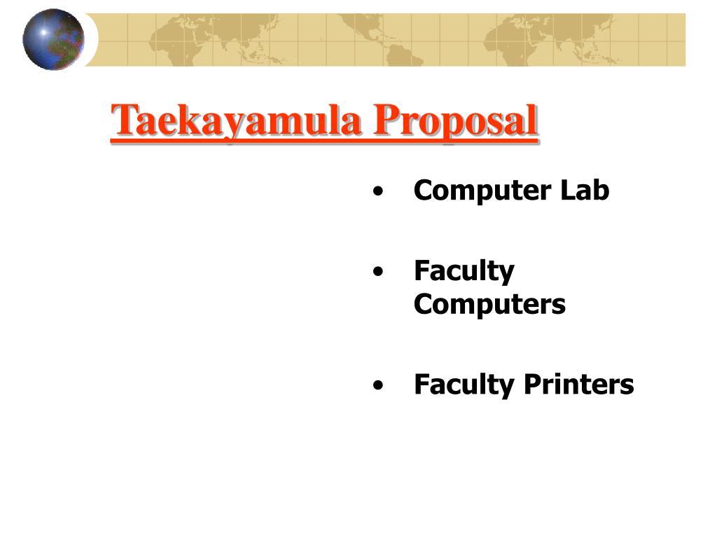 Taekayamula Proposal