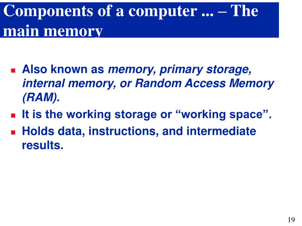 Components of a computer ... – The main memory