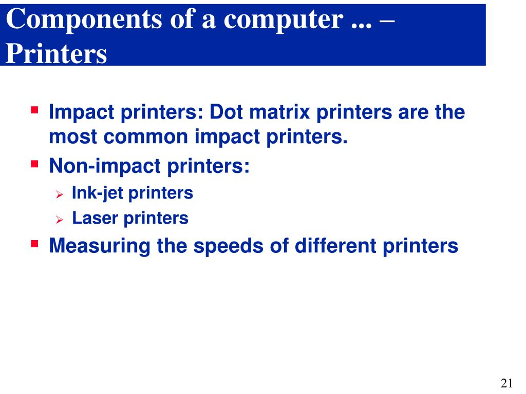 Components of a computer ... – Printers