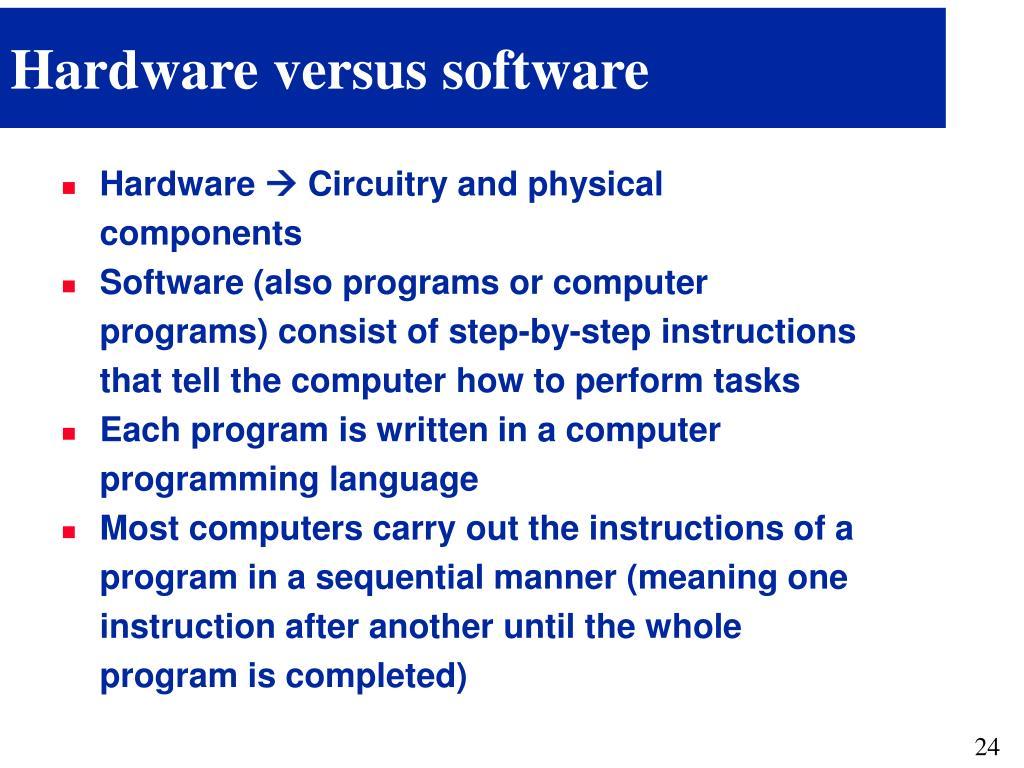 Hardware versus software