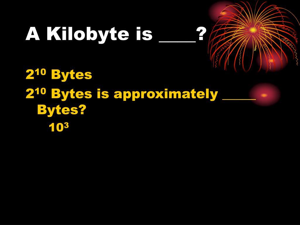 A Kilobyte is ____?