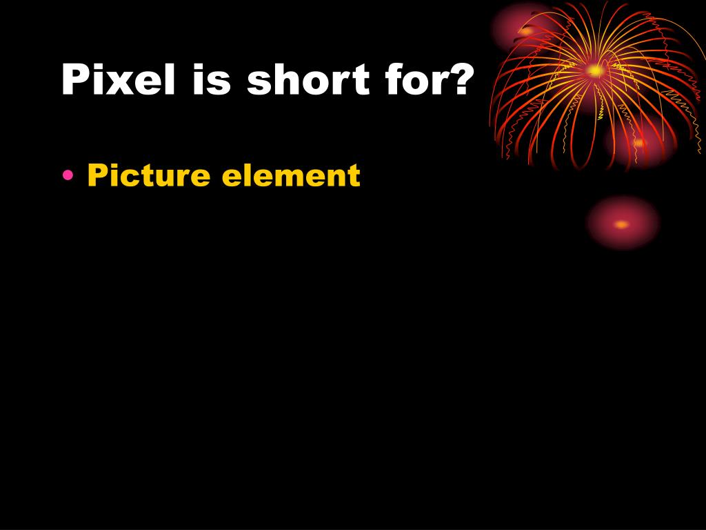 Pixel is short for?