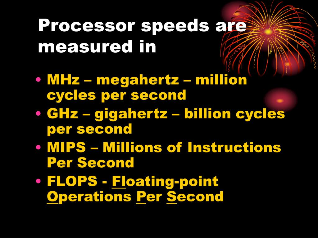 Processor speeds are measured in