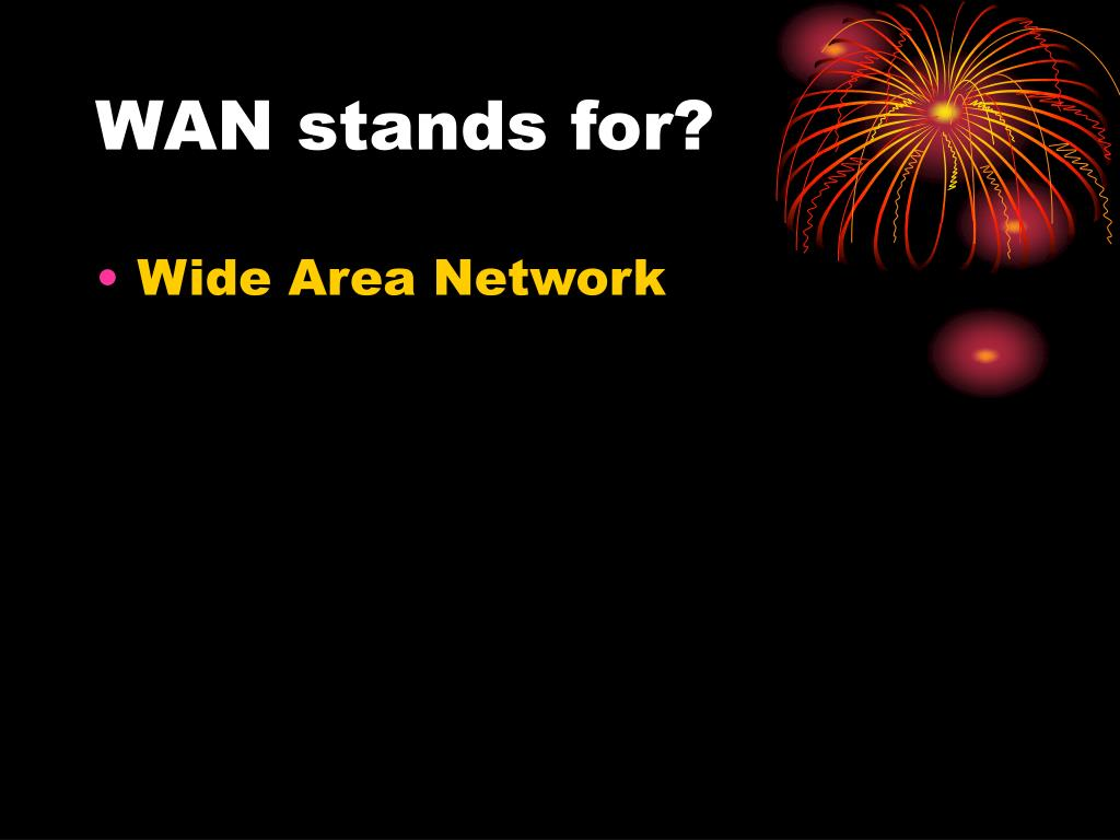 WAN stands for?