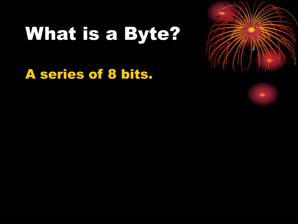 What is a Byte?
