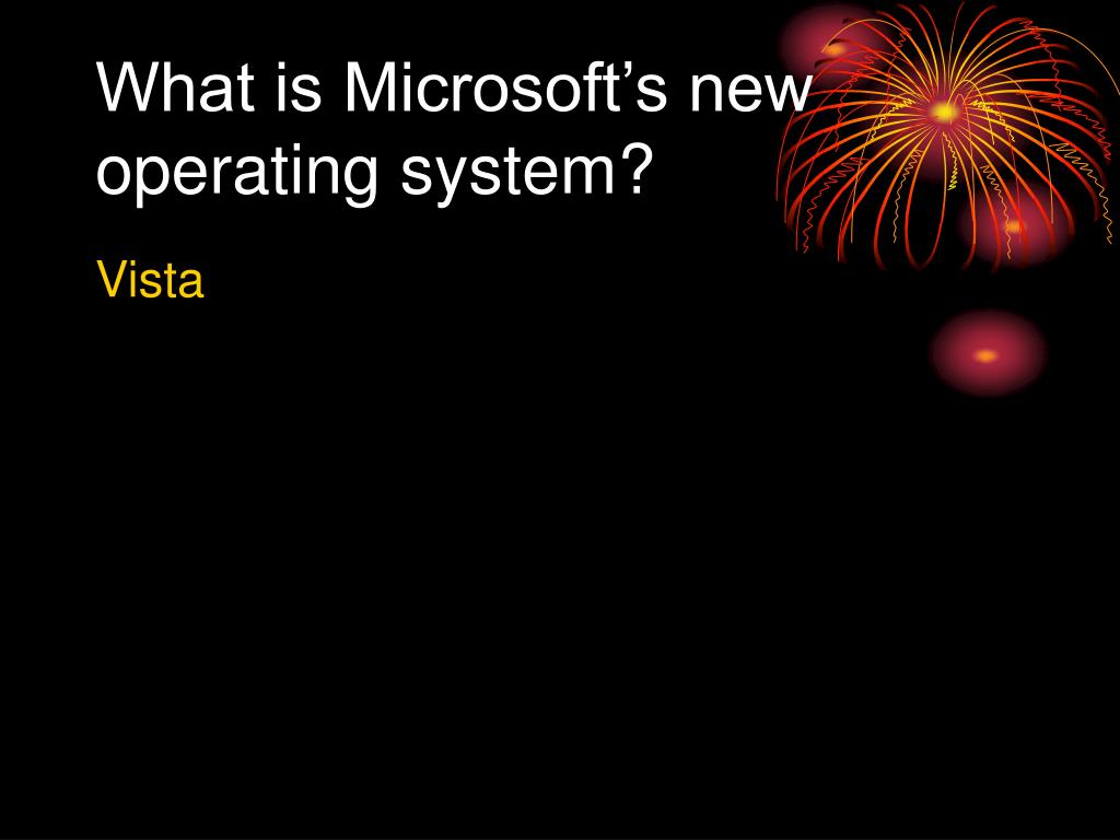 What is Microsoft's new operating system?