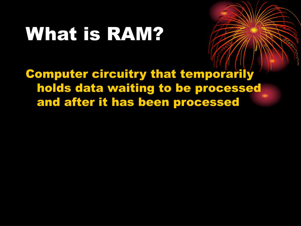 What is RAM?