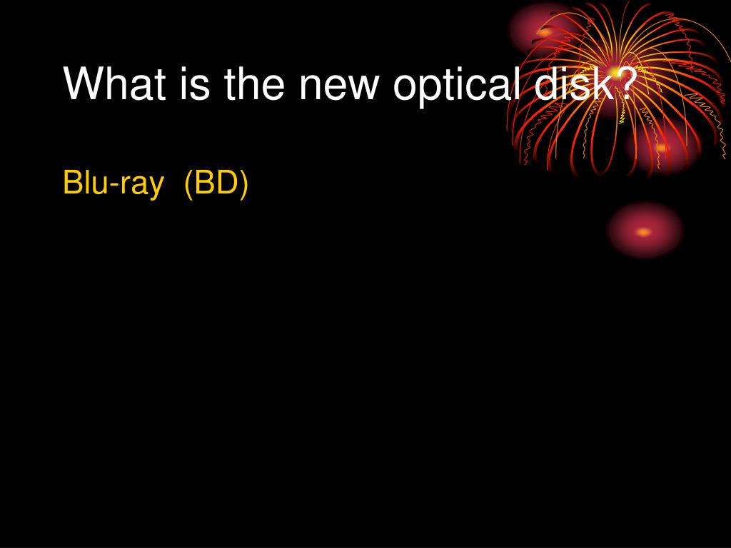 What is the new optical disk?