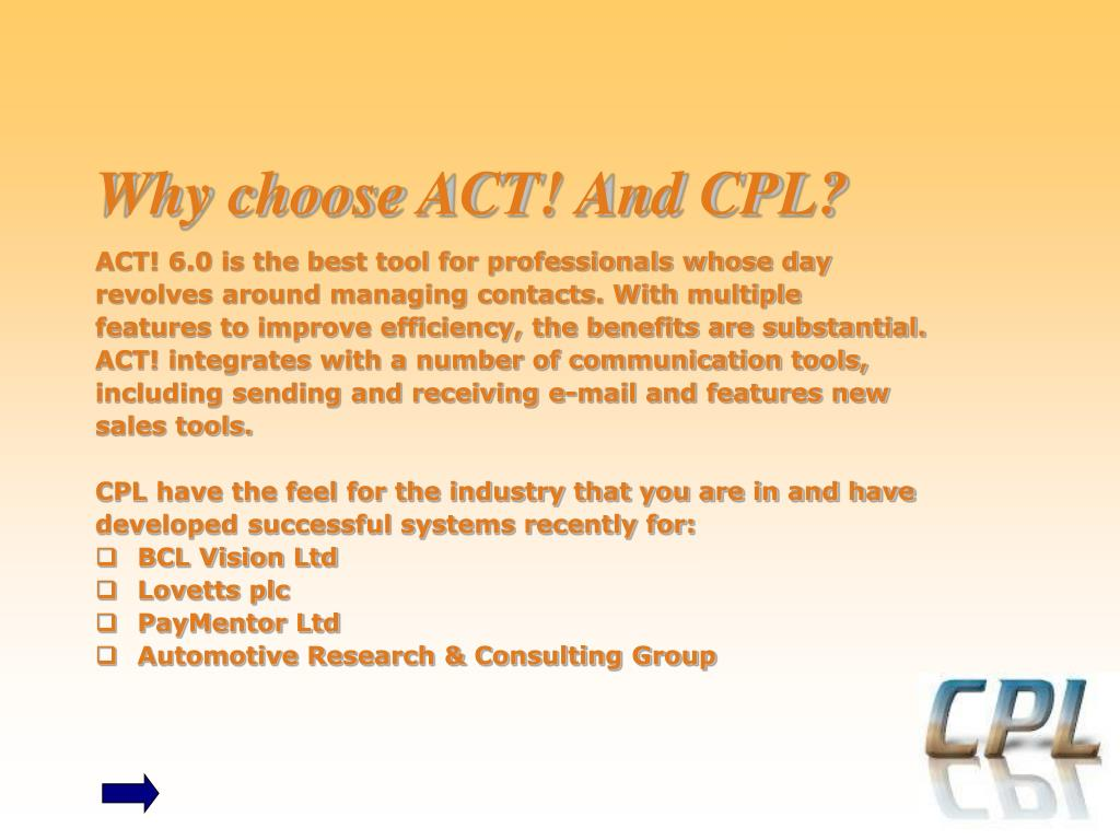 Why choose ACT! And CPL?
