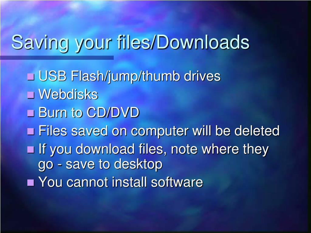Saving your files/Downloads