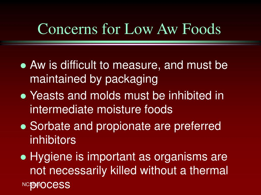 Concerns for Low Aw Foods