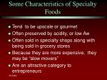 some characteristics of specialty foods
