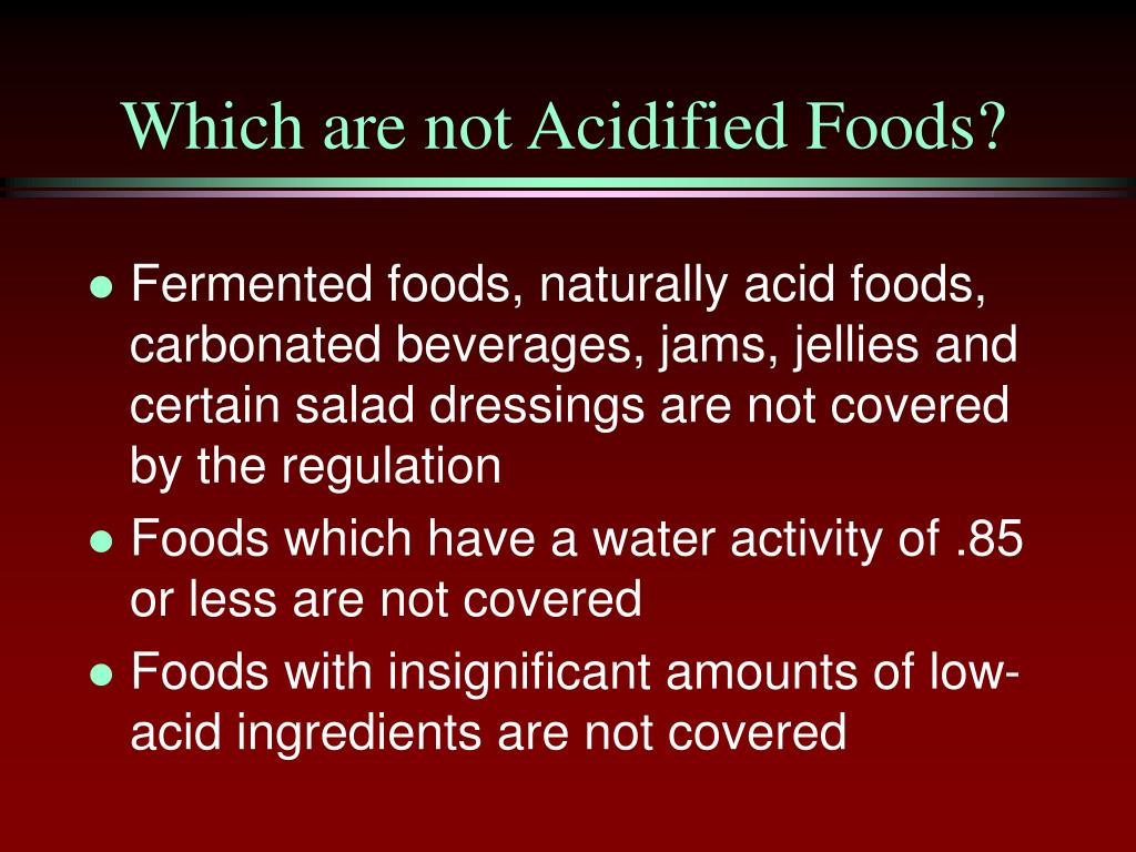Which are not Acidified Foods?