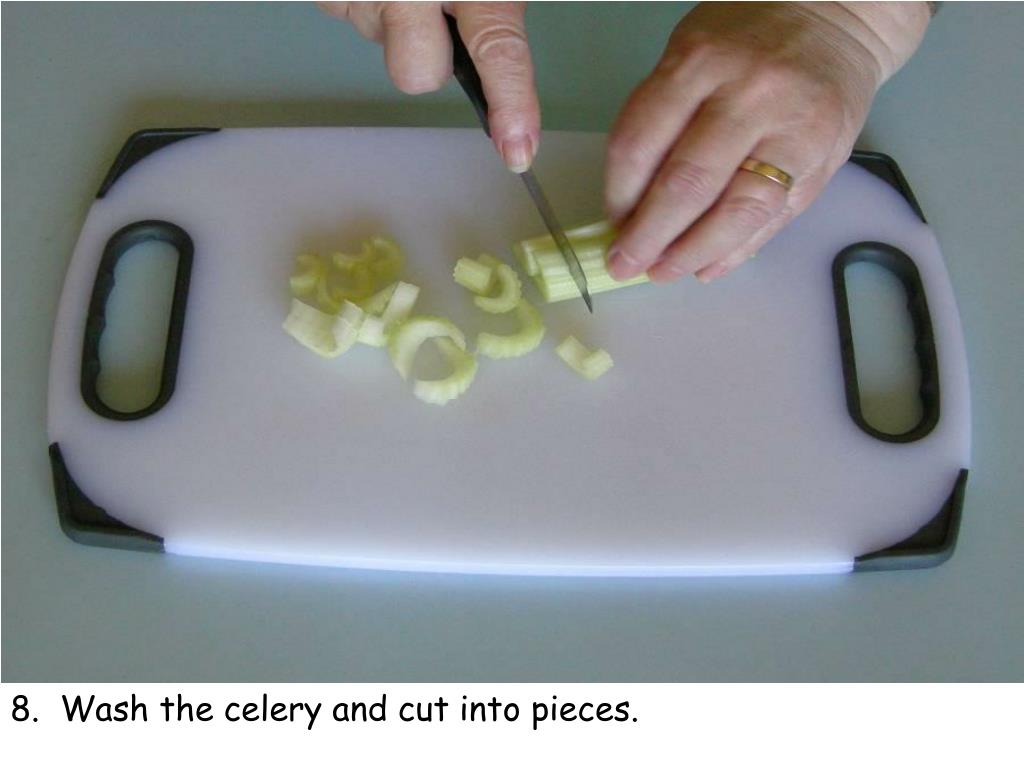 8.  Wash the celery and cut into pieces.
