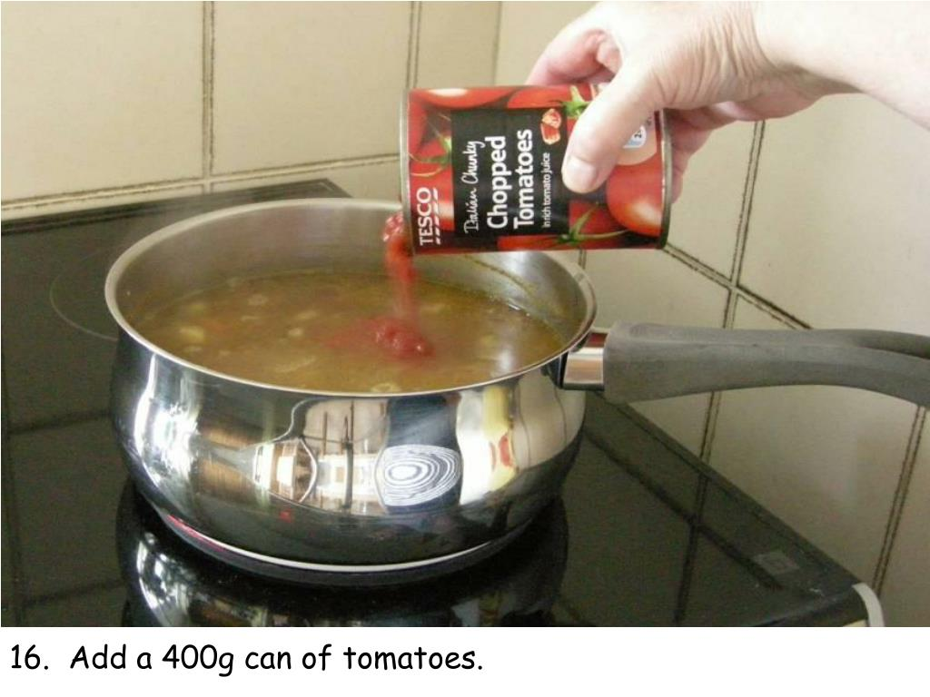 16.  Add a 400g can of tomatoes.