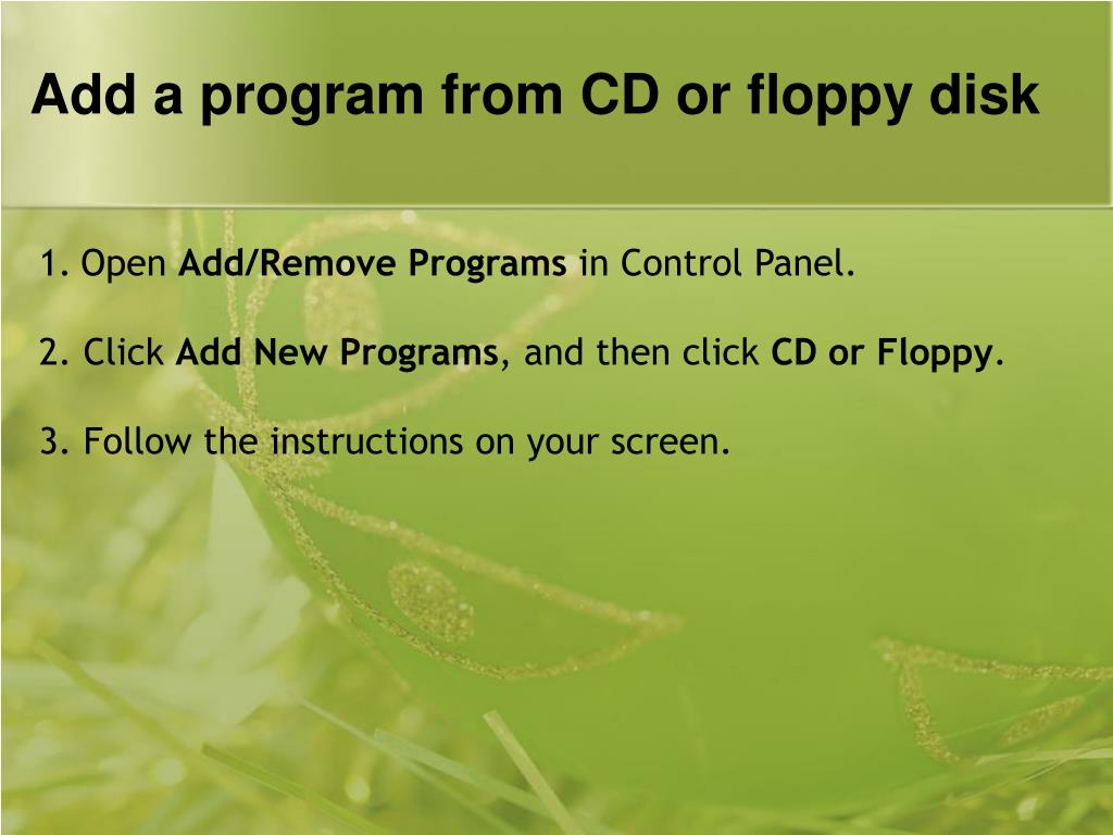 Add a program from CD or floppy disk