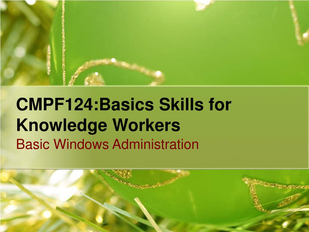 CMPF124:Basics Skills for Knowledge Workers