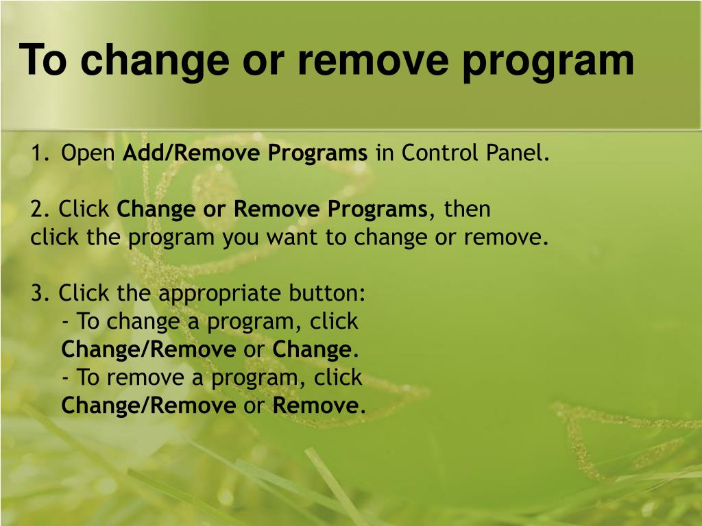 To change or remove program