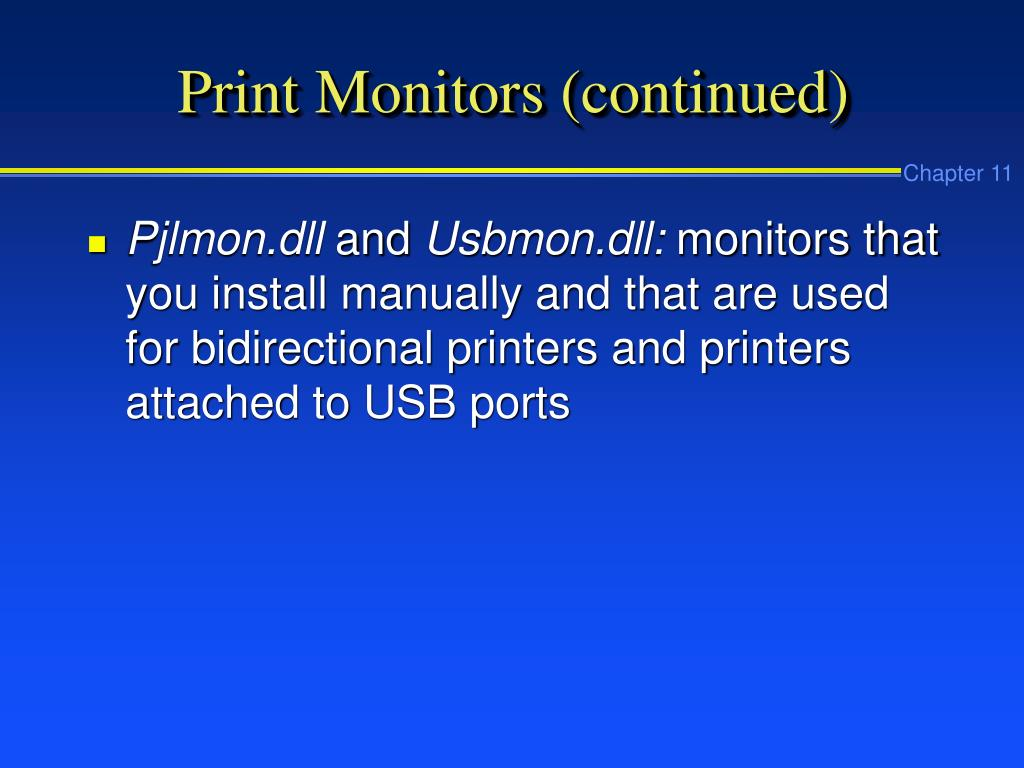 Print Monitors (continued)