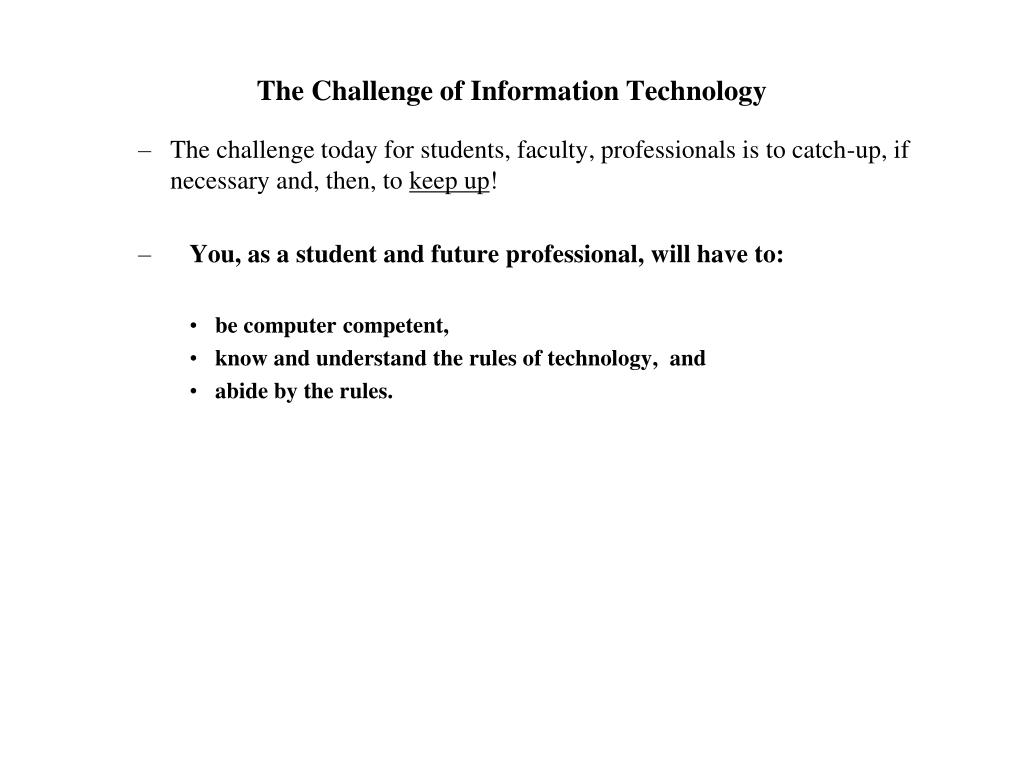 The Challenge of Information Technology