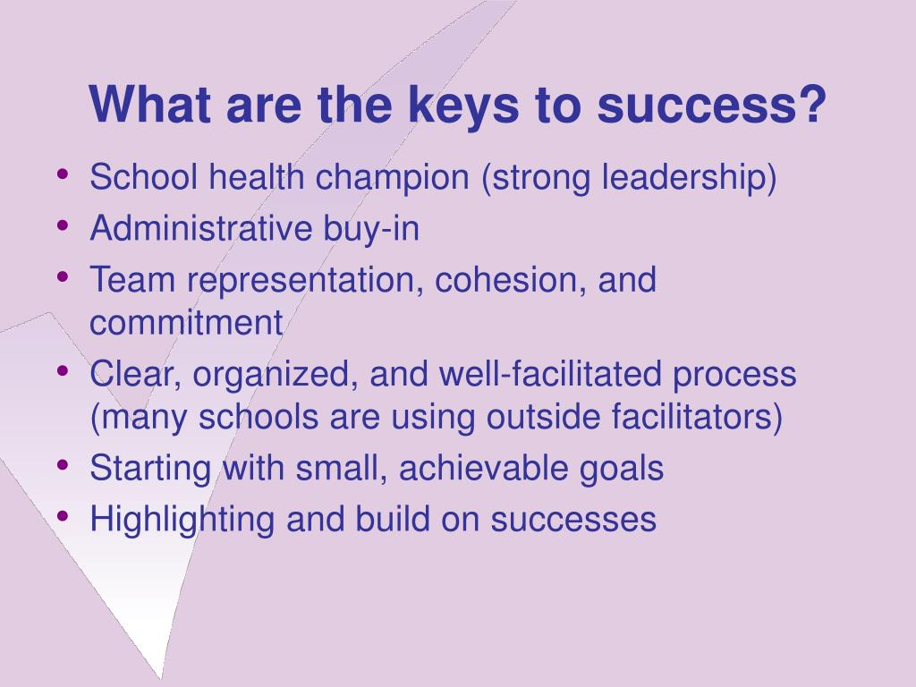 What are the keys to success?