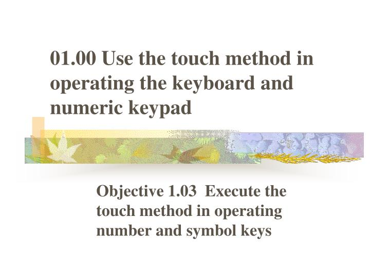 01 00 use the touch method in operating the keyboard and numeric keypad l.jpg