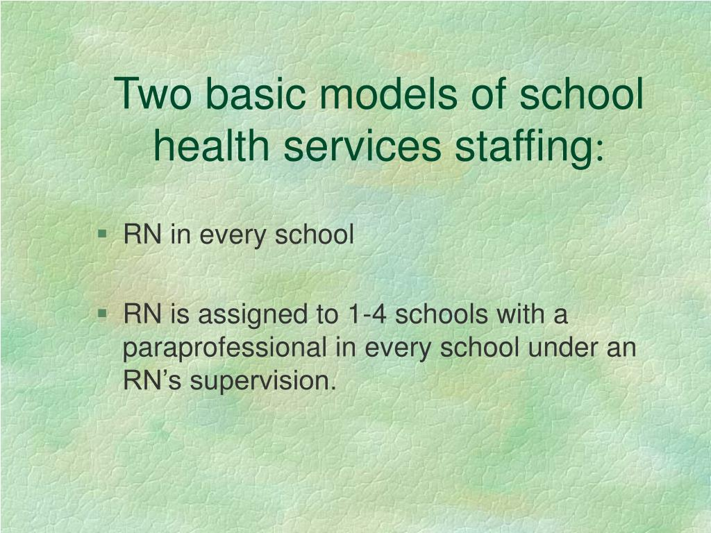 Two basic models of school health services staffing