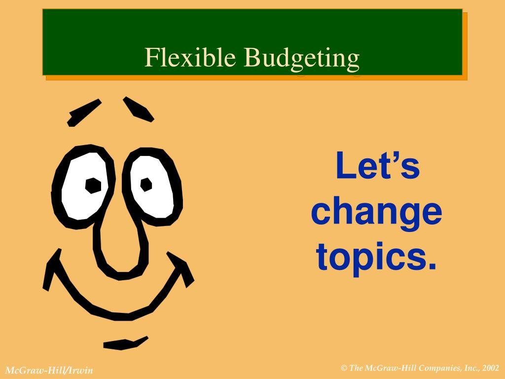 Let's change     topics.