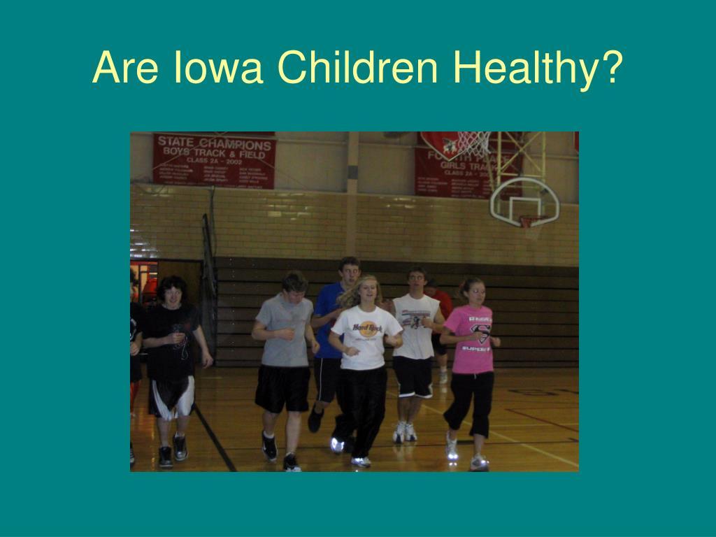 Are Iowa Children Healthy?