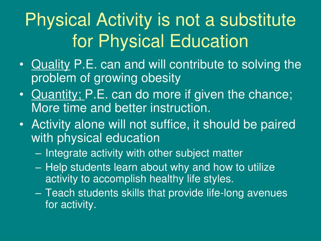 Physical Activity is not a substitute for Physical Education
