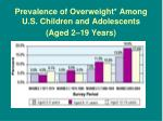 prevalence of overweight among u s children and adolescents aged 2 19 years