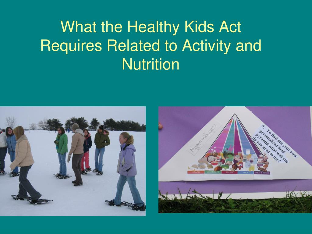 What the Healthy Kids Act Requires Related to Activity and Nutrition