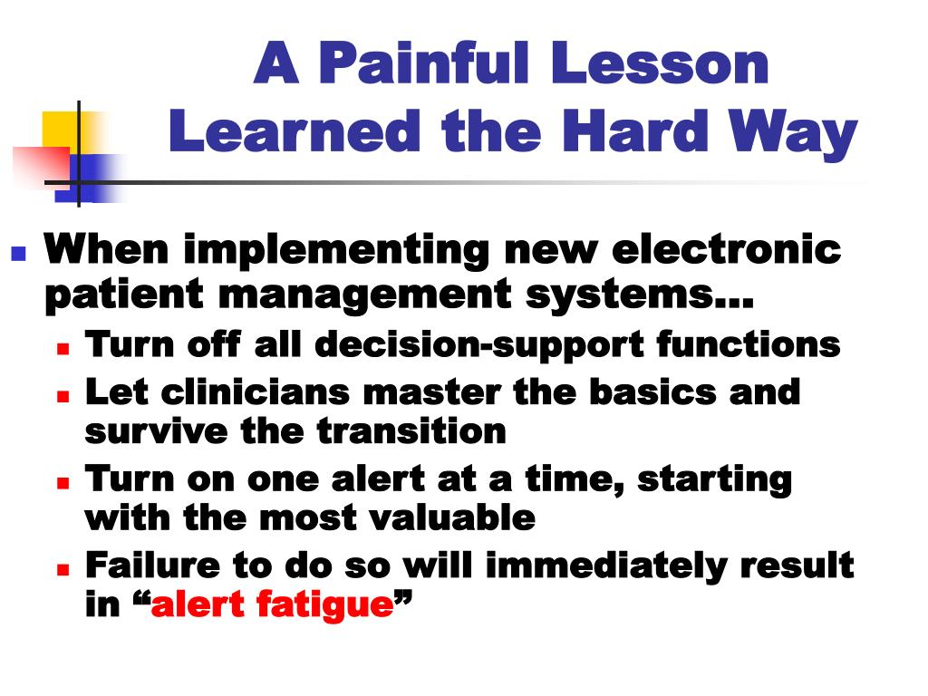A Painful Lesson Learned the Hard Way