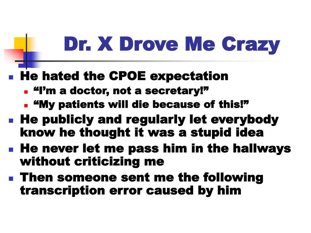 Dr. X Drove Me Crazy