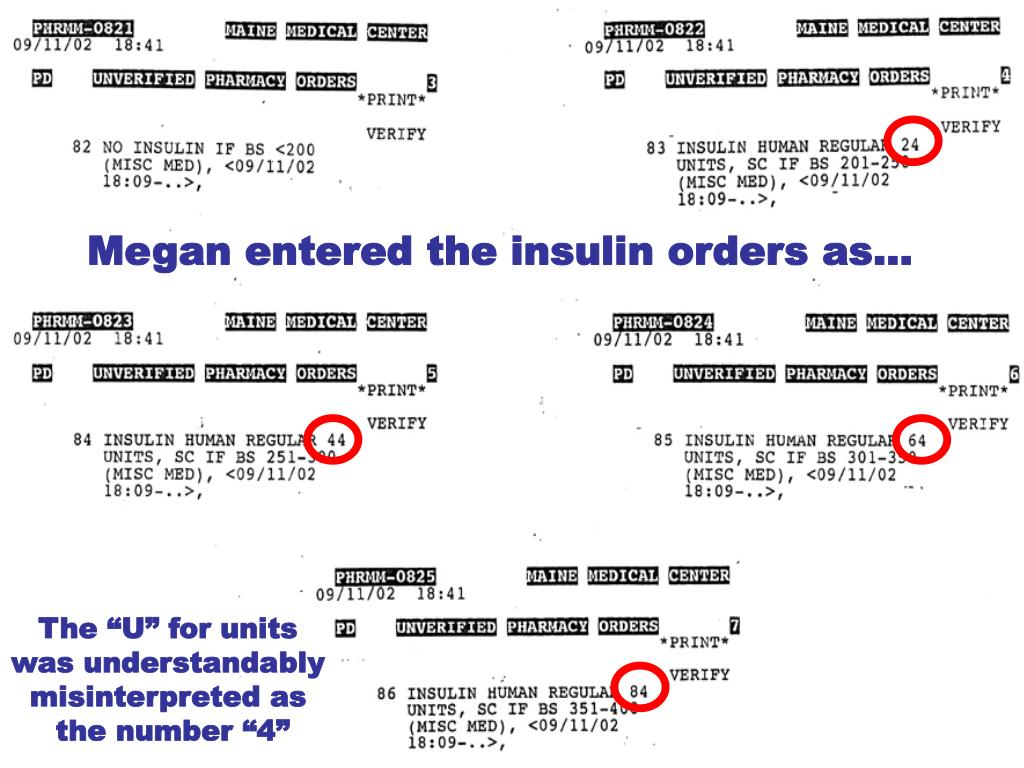 Megan entered the insulin orders as…