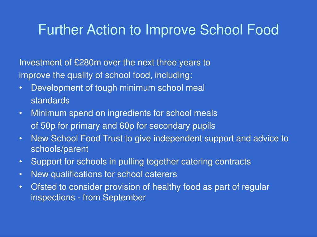 Further Action to Improve School Food