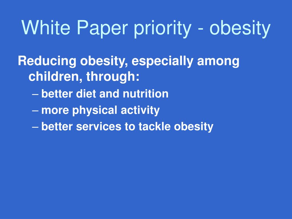 White Paper priority - obesity