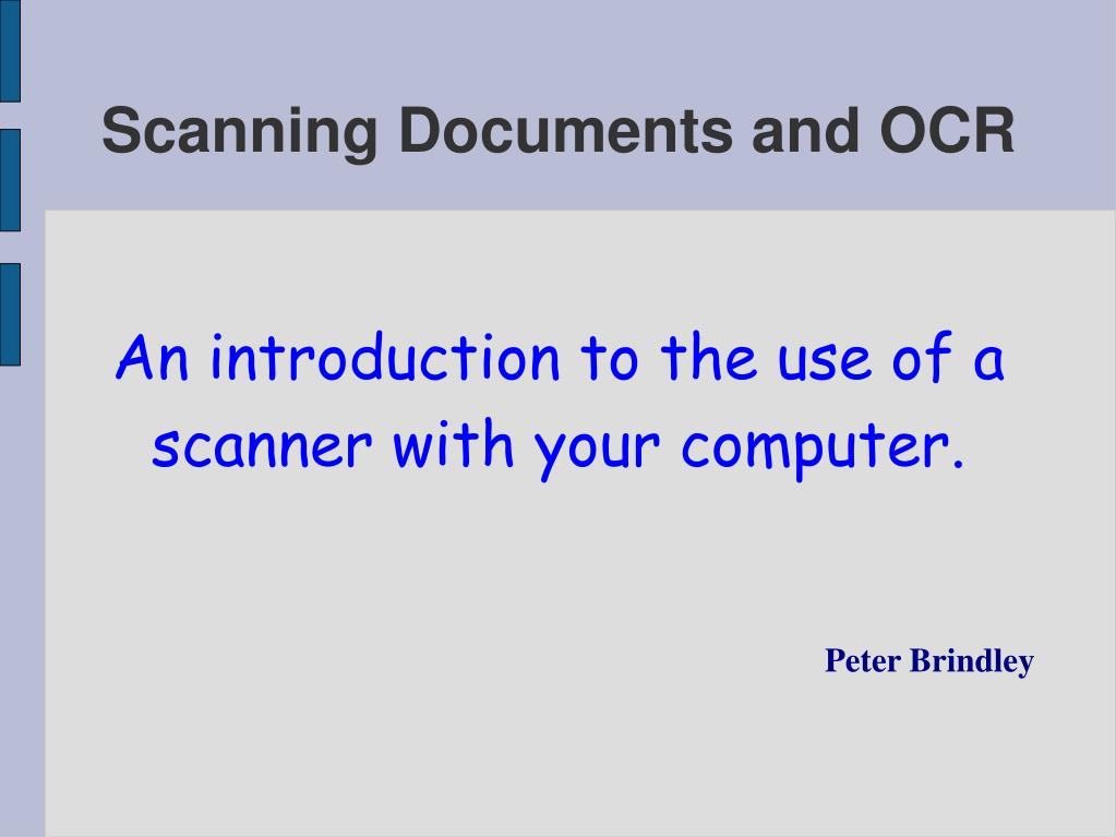 An introduction to the use of a scanner with your computer.