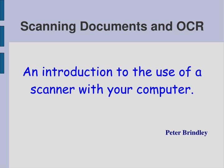 An introduction to the use of a scanner with your computer peter brindley
